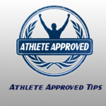 Athlete Approved Tips