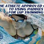 Athlete Approved Guide to Using Paddles for Lap Swimming