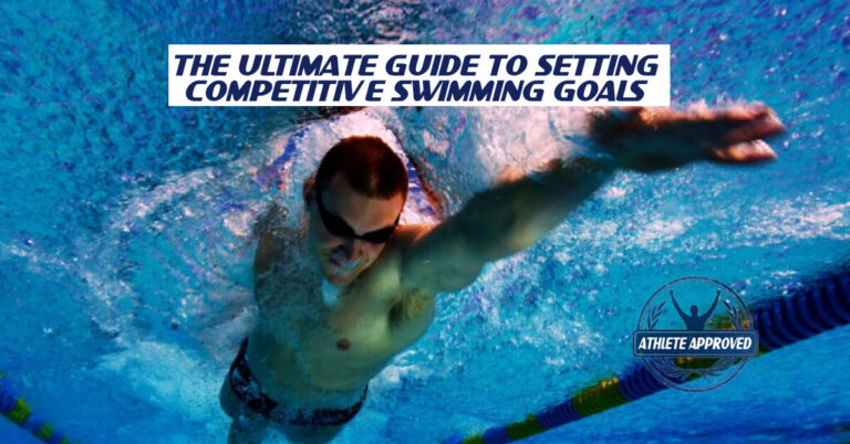 Ultimate Guide to Setting Competitive Swimming Goals