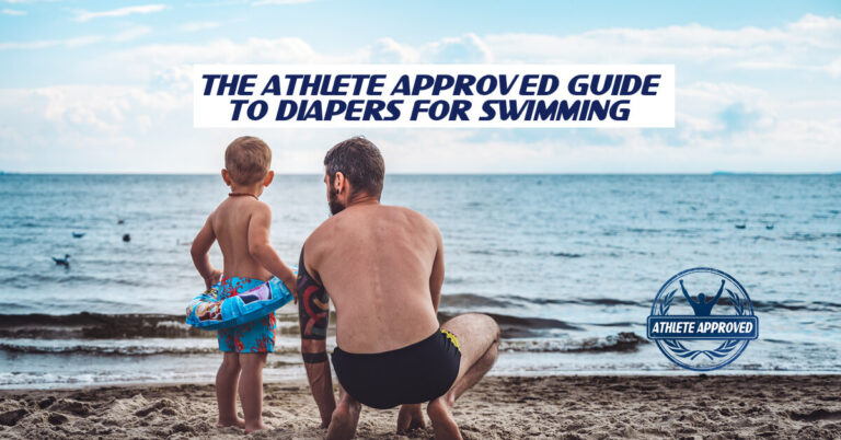 The Athlete Approved Guide to Using Diapers for Swimming