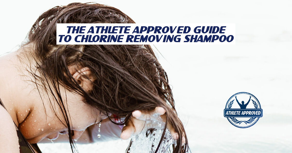 Athlete Approved Guide to Chlorine Removing Shampoo